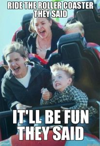 ride-the-roller-coaster-they-said